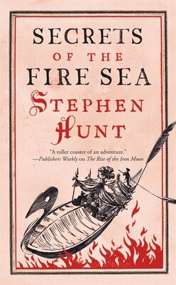 Book Secrets of the Fire Sea by Stephen Hunt