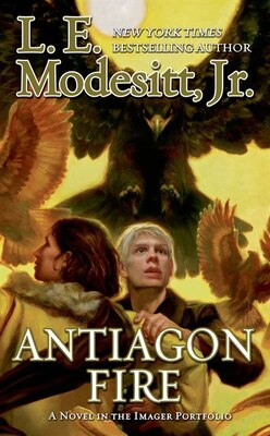 Book Antiagon Fire: The Seventh Book of the Imager Portfolio by L. E. Modesitt