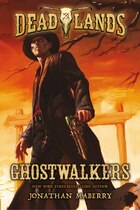 Deadlands: Ghostwalkers