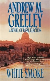 White Smoke: A Novel of Papal Election