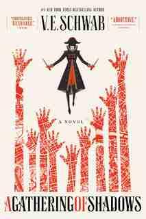 A Gathering Of Shadows: A Novel by V. E. SCHWAB