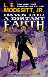 Book Dawn for a Distant Earth: The Forever Hero, Volume 1 by L. E. Modesitt