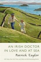 An Irish Doctor In Love And At Sea: An Irish Country Novel