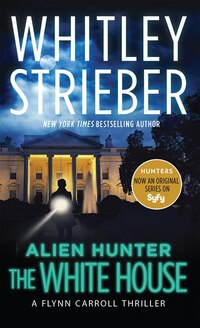 Alien Hunter: The White House: A Flynn Carroll Thriller