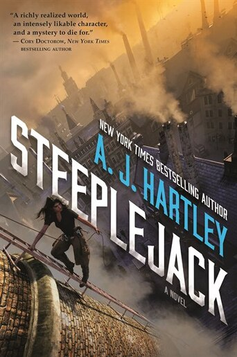 Steeplejack: Book 1 In The Steeplejack Series by A. J. Hartley