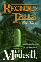 Recluce Tales: Stories From The World Of Recluce