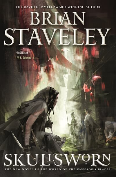 Skullsworn: A Novel In The World Of The Emperor's Blades by Brian Staveley