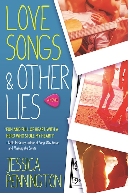 Love Songs & Other Lies: A Novel by Jessica Pennington