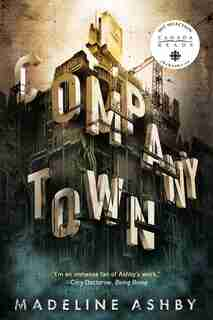 Company Town - Canadian Edition by Madeline Ashby