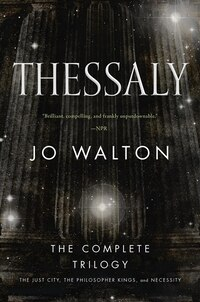Thessaly: The Just City, The Philosopher Kings, Necessity