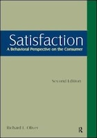 Satisfaction: A Behavioral Perspective On The Consumer: A Behavioral Perspective On The Consumer