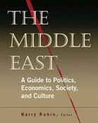 The Middle East: A Guide To Politics, Economics, Society And Culture