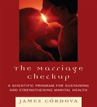 The Marriage Checkup: A Scientific Program for Sustaining and Strengthening Marital Health