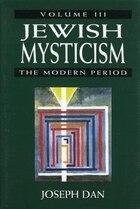 Jewish Mysticism: The Modern Period