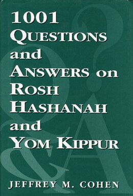 Book 1,001 Questions And Answers On Rosh Hashanah And Yom Kippur by Jeffrey M. Cohen