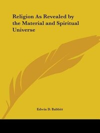 Religion as Revealed by the Material and Spiritual Universe