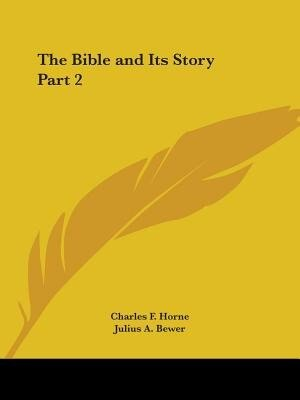 The Bible and Its Story Part 2 by Julius A. Bewer