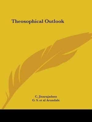 Theosophical Outlook by C. Jinarajadasa