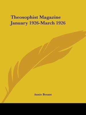 Theosophist Magazine January 1926-March 1926 de Annie Wood Besant