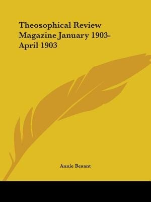 Theosophical Review Magazine January 1903-April 1903 by Annie Wood Besant
