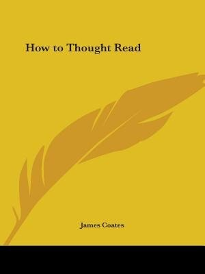 How to Thought Read by James Coates