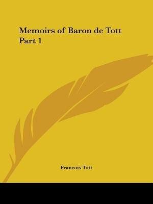 Memoirs of Baron de Tott Part 1 by Francois Tott