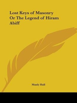 Book Lost Keys of Masonry or the Legend of Hiram Abiff by Manly Hall