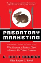 Predatory Marketing: What Everyone In Business Needs To Know To Win Today's Consumer
