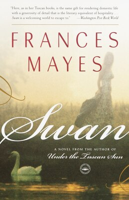 Book Swan: A Novel from the author of Under the Tuscan Sun by Frances Mayes