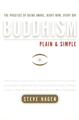 Book Buddhism Plain And Simple: The Practice Of Being Aware, Right Now, Every Day by Steve Hagen