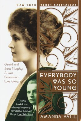 Book Everybody Was So Young: Gerald And Sara Murphy: A Lost Generation Love Story by Amanda Vaill