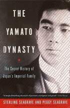 The Yamato Dynasty: The Secret History of Japan's Imperial Family