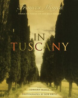 Book In Tuscany by Frances Mayes