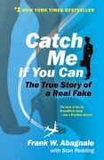 Book Catch Me If You Can: The True Story Of A Real Fake by Frank W. Abagnale