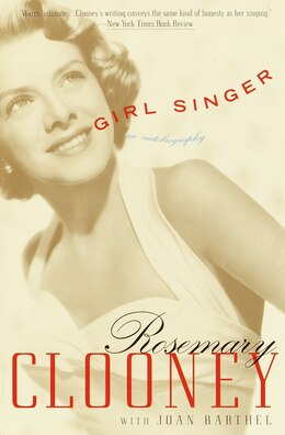 Book Girl Singer: An Autobiography by Rosemary Clooney