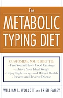 The Metabolic Typing Diet: Customize Your Diet To:  Free Yourself From Food Cravings: Achieve Your…