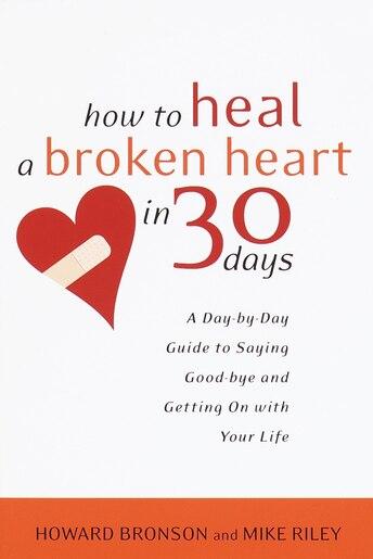 how do i get over a broken heart