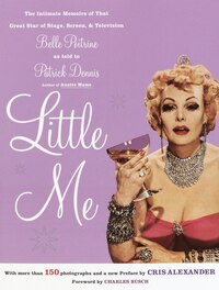 Little Me: The Intimate Memoirs of that Great Star of Stage, Screen and Television/Belle Poitrine…