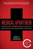 Medical Apartheid: The Dark History of Medical Experimentation on Black Americans from Colonial…