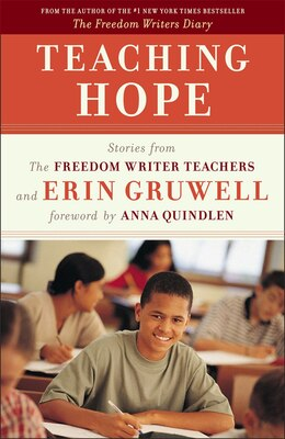Book Teaching Hope: Stories From The Freedom Writer Teachers And Erin Gruwell by The Freedom Writers