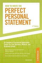 How To Write The Perfect Personal Statement: Write Powerful Essays For Law, Business, Medical, Or…