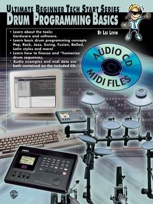 Ultimate Beginner Tech Start: Drum Programming Basics, Book And Cd  (includes General Midi Files)