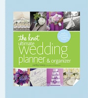 The Knot Ultimate Wedding Planner & Organizer [binder Edition]: Worksheets, Checklists, Etiquette…