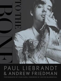 Book To The Bone by Paul Liebrandt