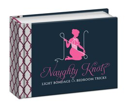 Book Naughty Knots: Light Bondage And Bedroom Tricks by Potter Style