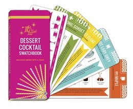Book Mrs. Lilien's Dessert Cocktail Swatchbook: Delicious Drinks With A Twist by Kelley Lilien
