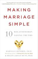 Making Marriage Simple: Ten Relationship-saving Truths