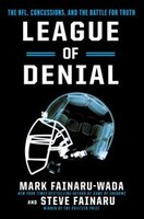 Book League Of Denial: The Nfl, Concussions And The Battle For Truth by Mark Fainaru-wada