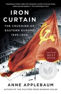 Book Iron Curtain: The Crushing Of Eastern Europe, 1945-1956 by Anne Applebaum