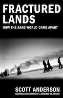Book Fractured Lands: How The Arab World Came Apart by Scott Anderson